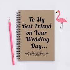 wedding gift journal best friend wedding gift to my best friend on your wedding