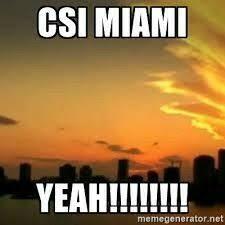 Csi Meme Generator - 15 best csi miami images on pinterest miami david caruso and
