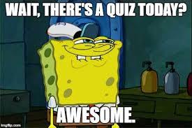 Quiz Meme - dont you squidward meme imgflip