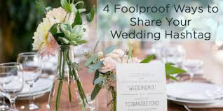 wedding wishes hashtags 4 foolproof ways to your wedding hashtag huffpost