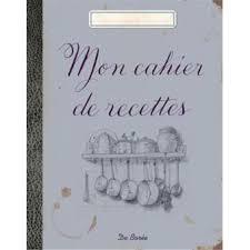 livre de cuisine vierge mon cahier de recettes broché collectif achat livre achat