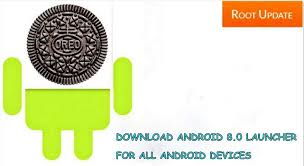 android apk downloads android 8 0 oreo launcher for android devices root update