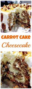 carrot cake cheesecake simply a show stopping wow a great