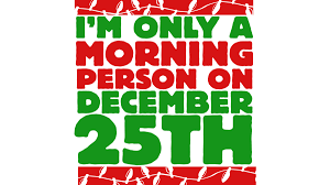 i m only a morning person on december 25th t shirt by bubbsnugg
