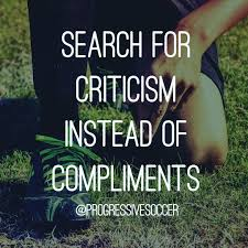 Feel Better Love Quotes by Compliments May Make You Feel Better But Criticism Will Help You
