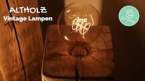 Wohnzimmerlampe Design Holz Vintage Lampen Aus Holzbalken Upcycling Selber Bauen Design