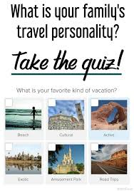 travel quiz images Take this travel quiz and test your family 39 s travel personality jpg