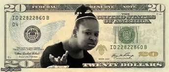 New Black Girl Meme - the new twenty dollar bill imgflip