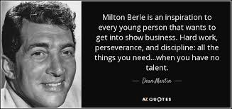 dean martin quote milton berle is an inspiration to every young