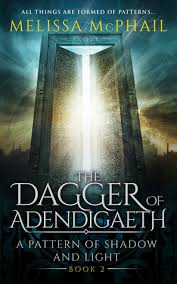 a pattern of shadow and light the dagger of adendigaeth by melissa mcphail
