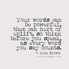 Think Before You Text Your - your words can be powerful then can hurt or uplift so think before
