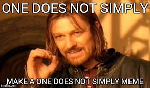 One Does Simply Meme - one does not simply meme imgflip