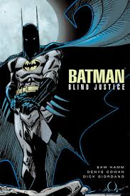 Blind Justice Meaning Batman The Long Halloween Dc Database Fandom Powered By Wikia