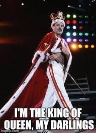 Freddie Mercury Meme - freddie mercury is king of queen imgflip