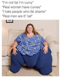Fat Women Meme - i m not fat i m curvy real women have curves hate people who fat