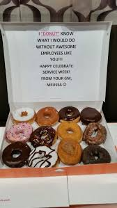 i donut what i would do with out awesome employees like you