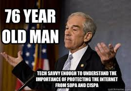 Ron Paul Meme - 76 year old man tech savvy enough to understand the importance of