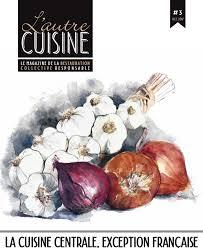 cuisiner l 駱eautre magazine l autre cuisine n 2 3 4 incognito co périgueux