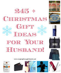 245 gift ideas for your husband singing through the