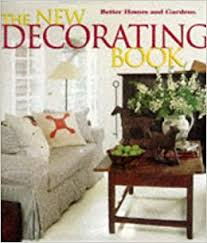 The New Decorating Book Better Homes and Gardens R Denise L