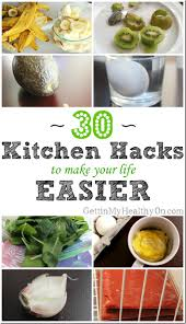 Kitchen Hacks by 30 Kitchen Hacks To Make Your Life Easier Gettin U0027 My Healthy On