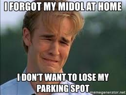 Midol Meme - i forgot my midol at home i don t want to lose my parking spot