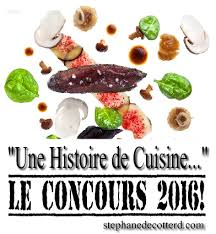 concours cuisine le concours une histoire de cuisine édition 2016 stéphane