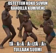 Suomi Memes - ostettiin koko suvun rahoilla kumivene tã ã ltã tullaan suomi