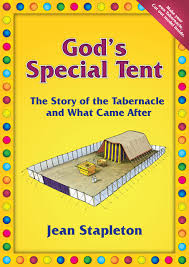 god u0027s special tent the story of the tabernacle and what came