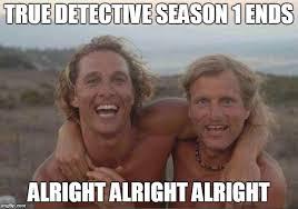 True Detective Season 2 Meme - true detective imgflip