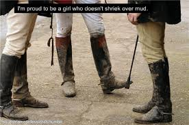 dirty riding boots i m proud to be a who doesn t shriek over mud quotes horses