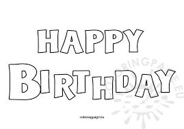 happy birthday coloring card happy birthday coloring card coloring page