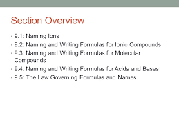 chemical names u0026 formulas chapter 9 section overview 9 1 naming