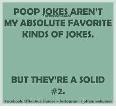 Meme Jokes Humor - poop jokes aren t offensive humor my absolute favorite kinds of