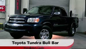 1999 tacoma light bar spyder auto installation 1999 2006 toyota tundra bull bar youtube