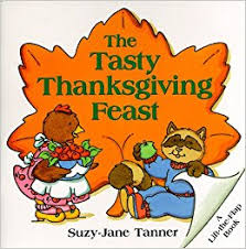 the tasty thanksgiving feast lift the flap book suzy