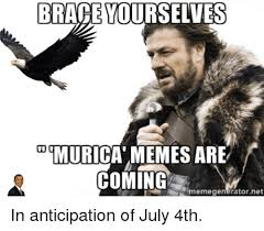 Brace Yourself Meme Generator - brace yourselves 00 murica memes are coming memegenerator net in