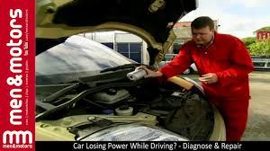 car losing power while driving diagnose u0026 repair youtube