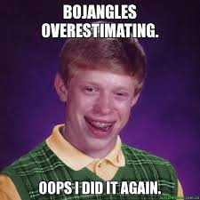 Oops I Did It Again Meme - bojangles overestimating oops i did it again aussie bad luck