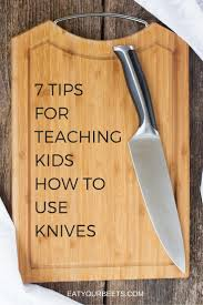 7 tips for teaching your kids how to use a knife eat your beets