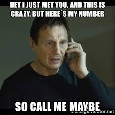 This Is Crazy Meme - hey i just met you and this is crazy but here盍s my number so