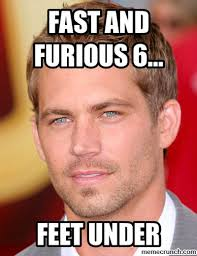Fast 6 Meme - fast 6 meme 28 images 23 fast and furious memes that will have