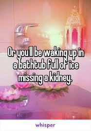 Bathtub Full Of Ice You U0027ll Be Waking Up In A Bathtub Full Of Ice Missing A Kidney