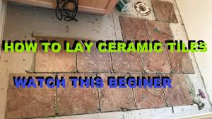 Lay Floor Tiles How To Lay Ceramic Tile The Correct Way Tips And Tricks Youtube