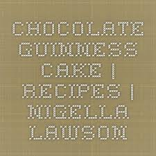 the 25 best nigella guinness cake ideas on pinterest the tongue