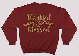thankful blessed thankful sweatshirt thanksgiving sweater