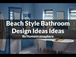 beach style bathroom design ideas youtube