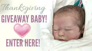 closed thanksgiving reborn baby giveaway enter here