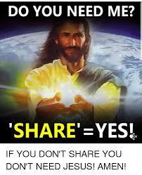 You Need Jesus Meme - do you need me share yes jesus meme on astrologymemes com