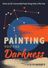 painting you the darkness foyle young poets of the year 2016